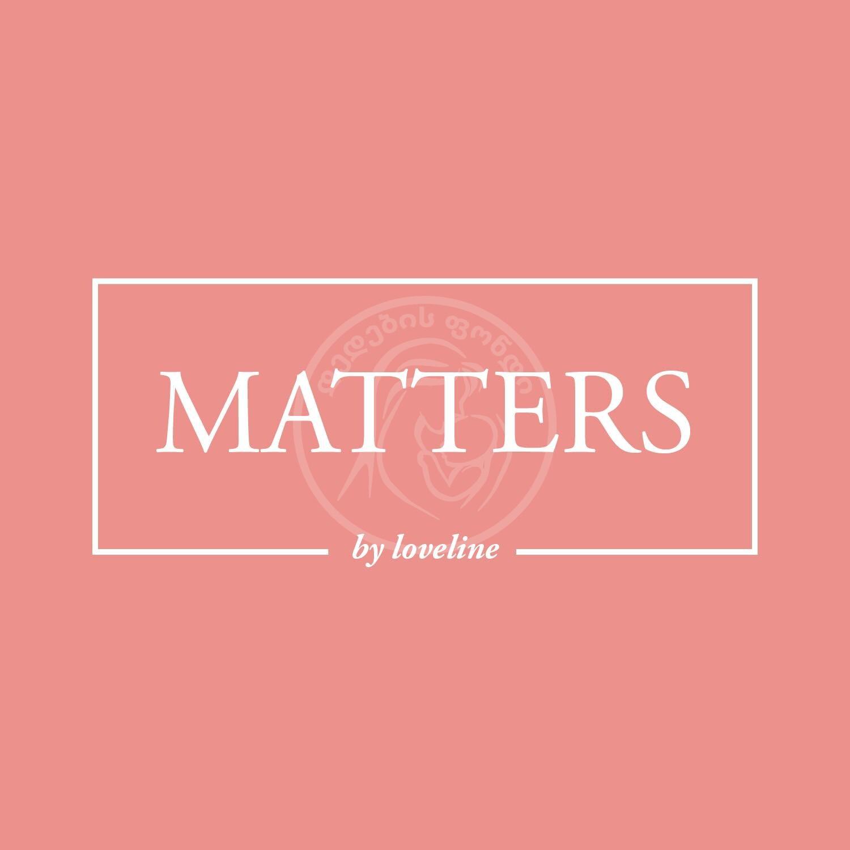 MATTERS - BY LOVELINE